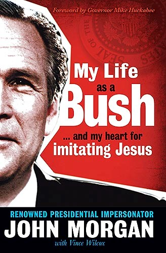 My Life As A Bush (Hard Cover)