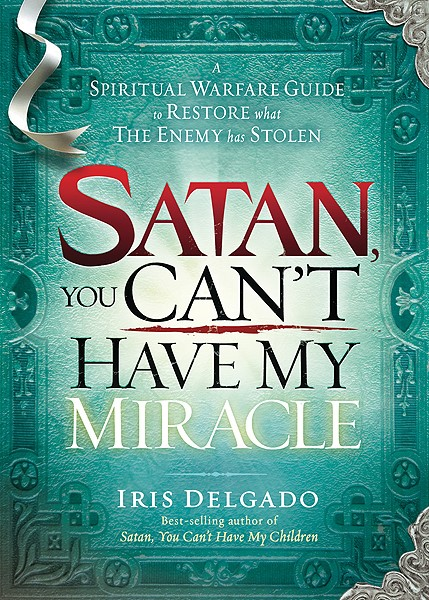 Satan, You Can'T Have My Miracle (Paperback)