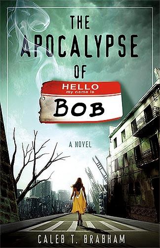 The Apocalypse Of Bob (Paperback)