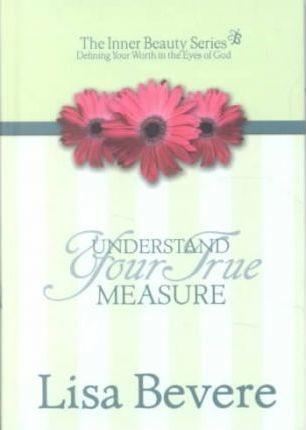 Understanding Your True Measure (Hard Cover)