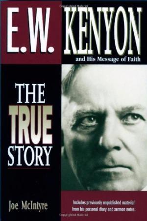 E.W. Kenyon The True Story (Paperback)
