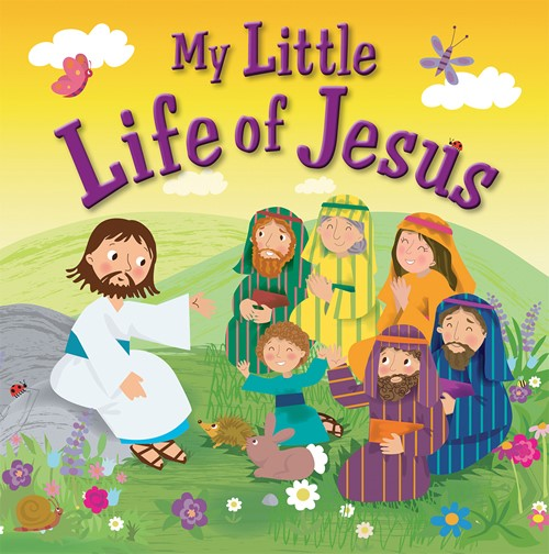 My Little Life Of Jesus (Hard Cover)