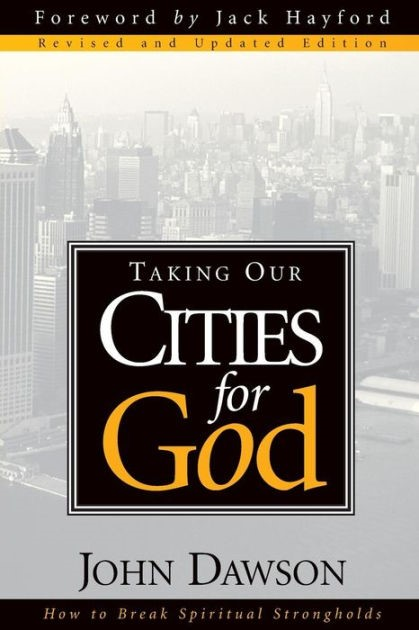 Taking Our Cities For God - Rev (Paperback)