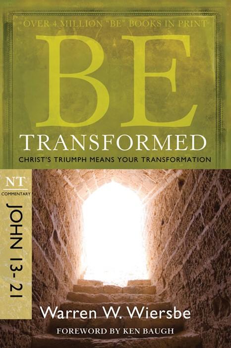 Be Transformed (John 13-21) (Paperback)