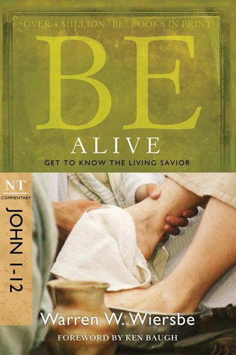 Be Alive (John 1-12) (Paperback)