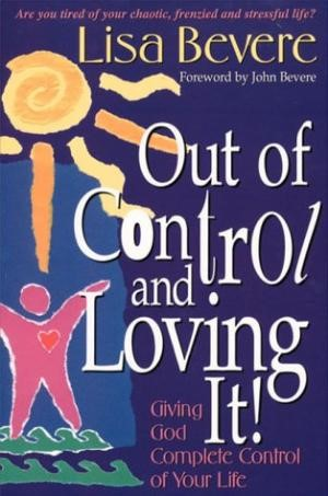 Out Of Control & Loving It (Paperback)