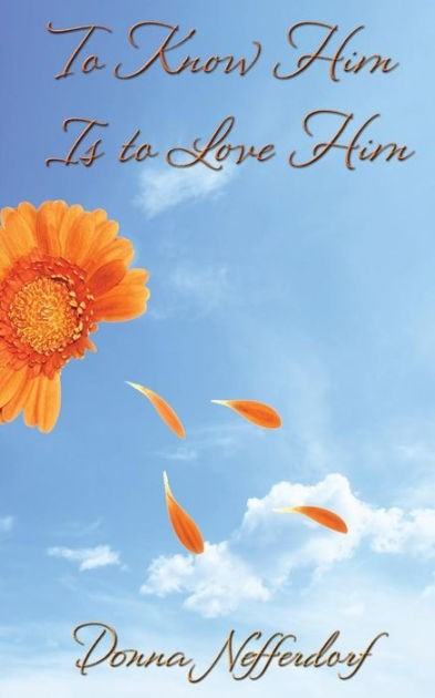 To Know Him Is To Love Him (Paperback)
