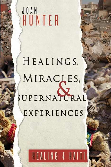 Healings, Miracles, And Supernatural Experiences (Paperback)