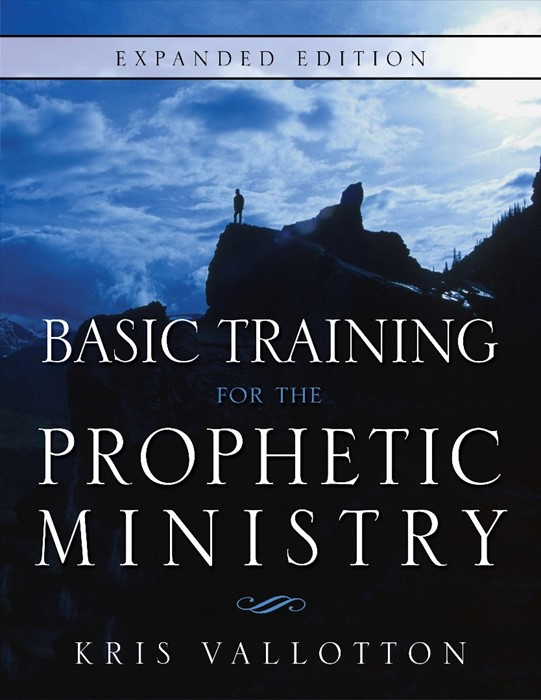 Basic Training For The Prophetic Ministry Expanded Edition (Paperback)