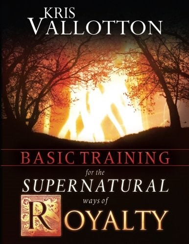Basic Training For The Supernatural Ways Of Royalty (Paperback)