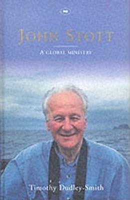 John Stott: A Global Ministry (Hard Cover)