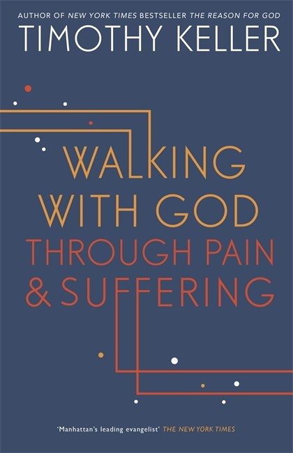 Walking With God Through Pain And Suffering (Hard Cover)