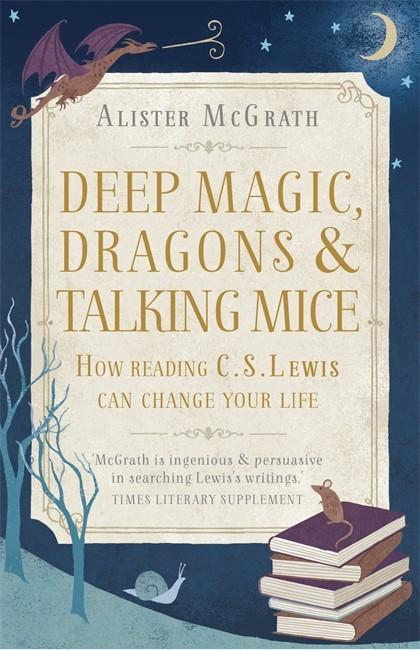 Deep Magic, Dragons And Talking Mice (Hard Cover)
