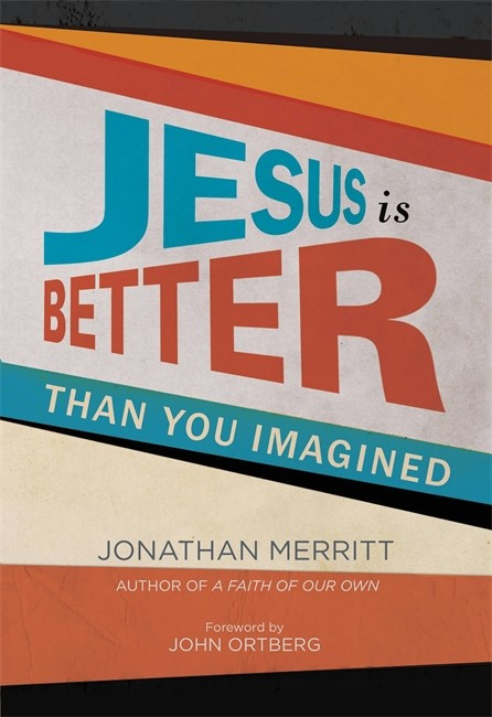 Jesus Is Better Than You Imagined (Hard Cover)