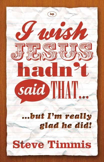 I Wish Jesus Hadn'T Said That... (Paperback)