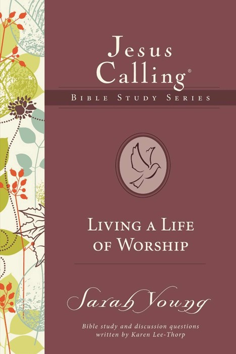 Living A Life Of Worship (Jesus Calling Bible Study) (Paperback)