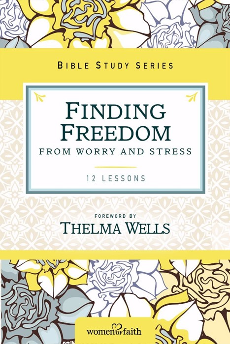 Finding Freedom From Worry And Stress (Paperback)