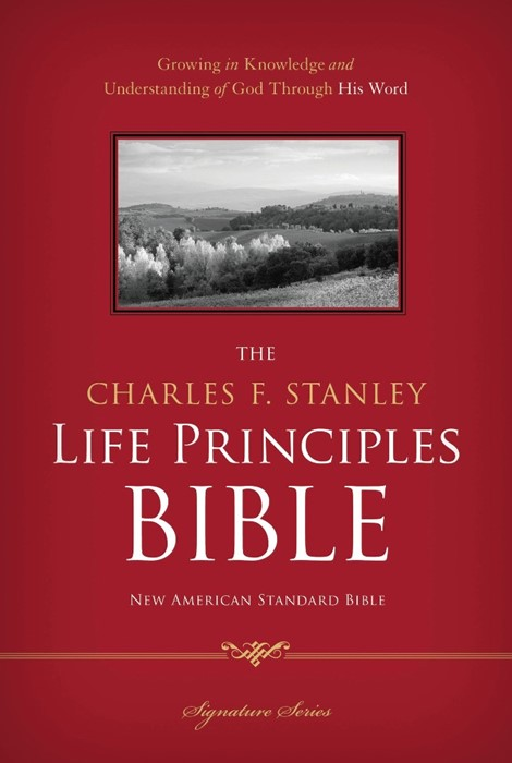 The NASB Charles F. Stanley Life Principles Bible (Hard Cover)