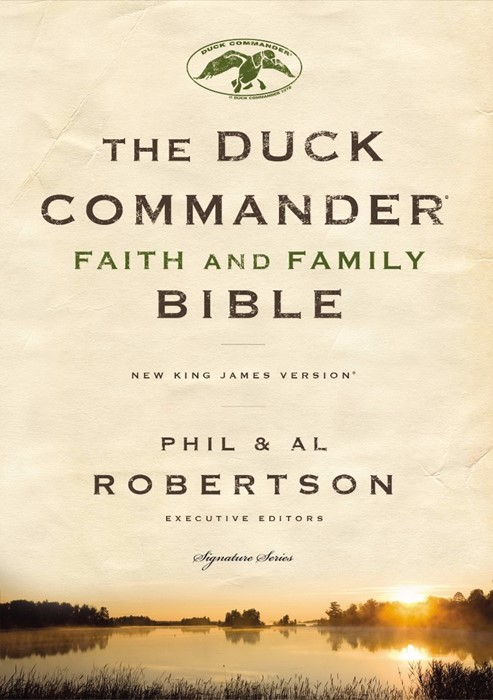 NKJV Duck Commander Faith And Family Bible (Hard Cover)