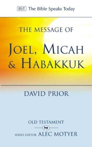 The BST Message of Joel, Micah And Habakkuk (Paperback)