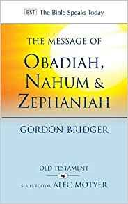 The BST Message of Obadiah, Nahum and Zephaniah (Paperback)