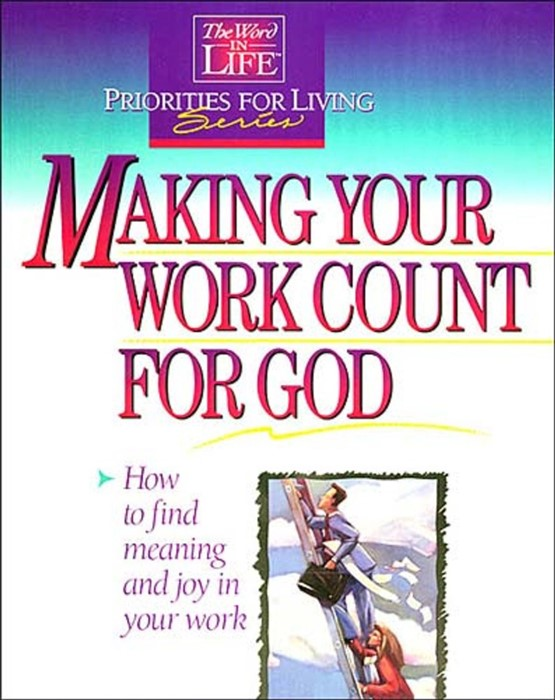 Making Your Work Count For God (Paperback)