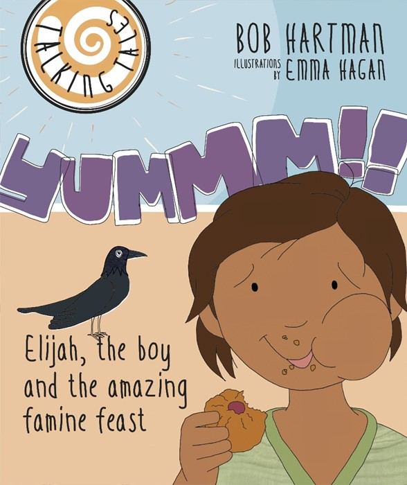 Yummm!! Elijah, The Boy And The Amazing Famine Feast (Paperback)