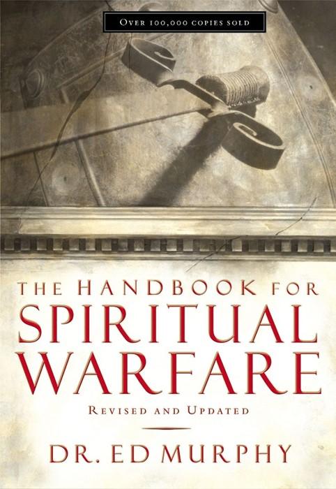 The Handbook For Spiritual Warfare (Paperback)