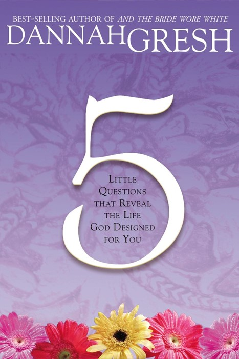 Five Little Questions That Reveal the Life God Designed For (Paperback)