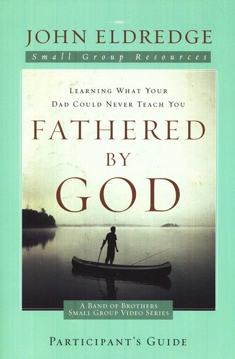 Fathered By God Participant's Guide (Paperback)