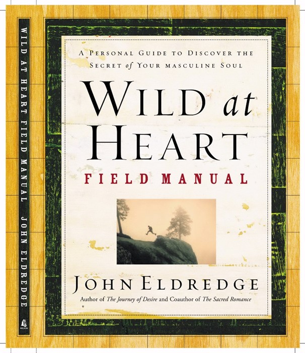 Wild At Heart Field Manual (Paperback)