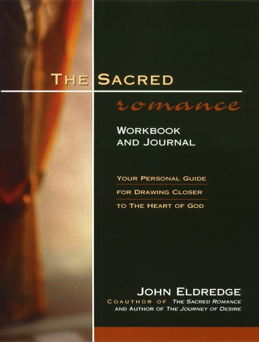 The Sacred Romance Workbook And Journal (Paperback)
