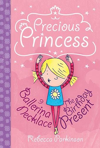 Precious Princess: Ballerina Necklace & The Birthday Present (Paperback)