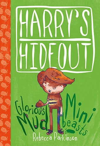 Harry's Hideout - Mud And Minibeasts (Paperback)
