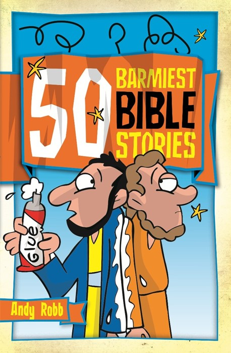 50 Barmiest Bible Stories (Paperback)