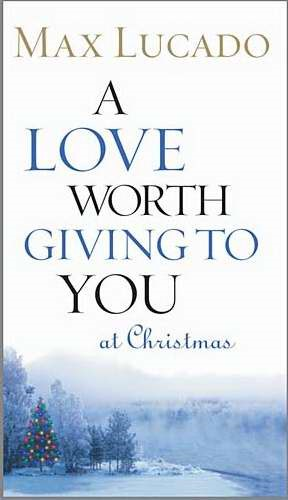 Love Worth Giving To You At Christmas, A (Paperback)