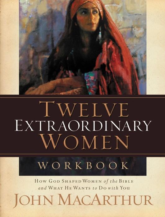 Twelve Extraordinary Women Workbook (Paperback)