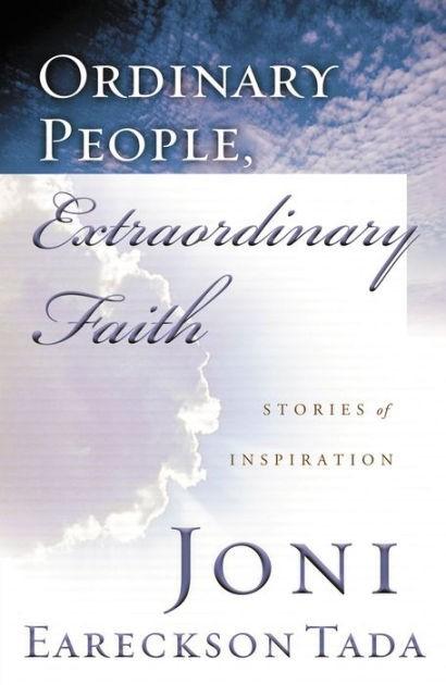 Ordinary People, Extraordinary Faith (Paperback)