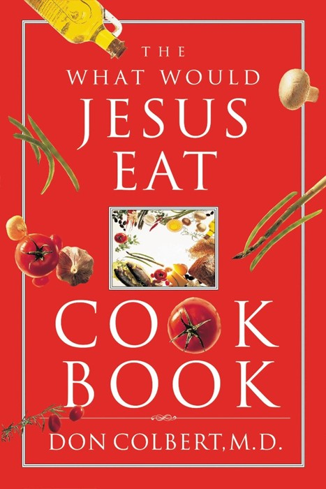 The What Would Jesus Eat Cookbook (Paperback)