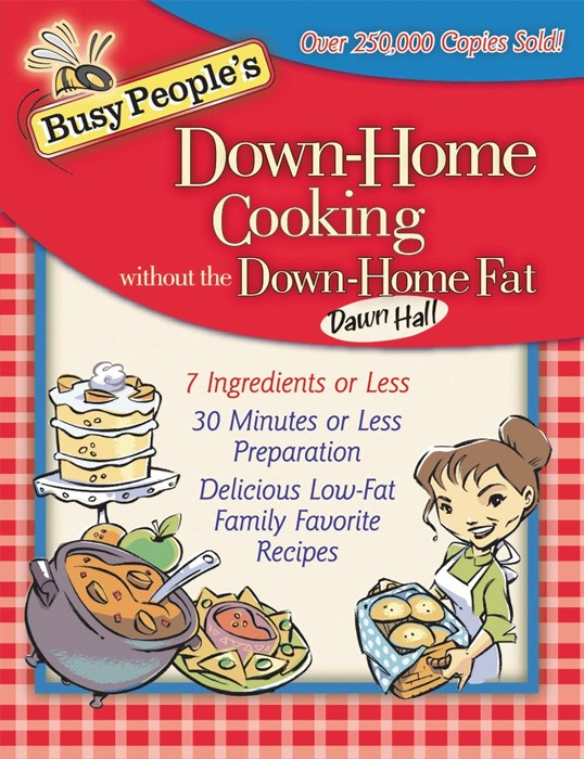 Busy People's Down-Home Cooking Without The Down-Home Fat (Paperback)