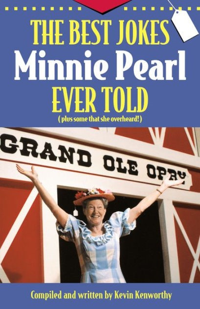 The Best Jokes Minnie Pearl Ever Told (Paperback)