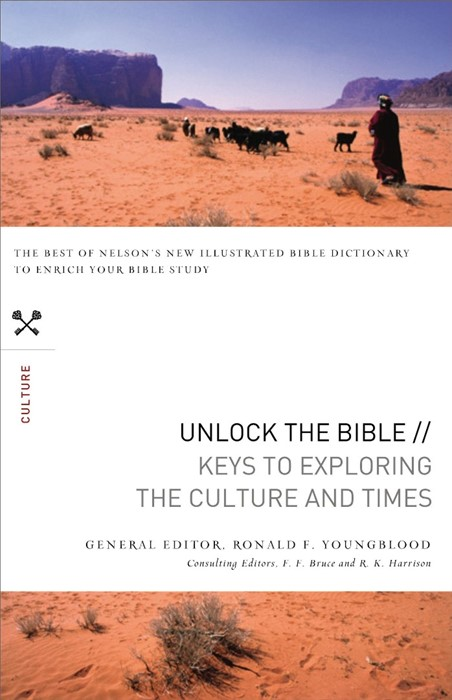 Unlock The Bible: Keys To Exploring The Culture And Times (Paperback)
