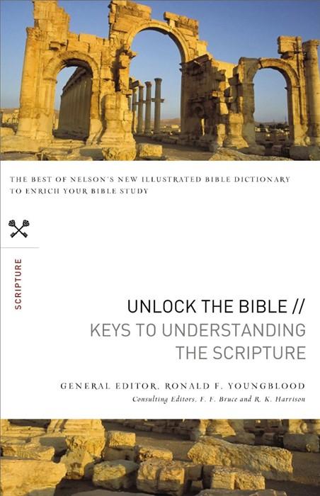 Unlock The Bible: Keys To Understanding The Scripture (Paperback)