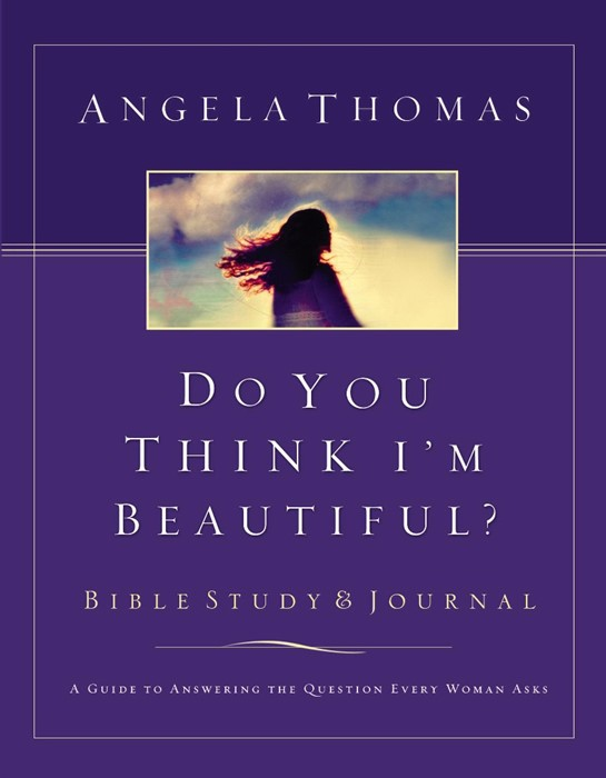 Do You Think I'm Beautiful? Bible Study and Journal (Paperback)