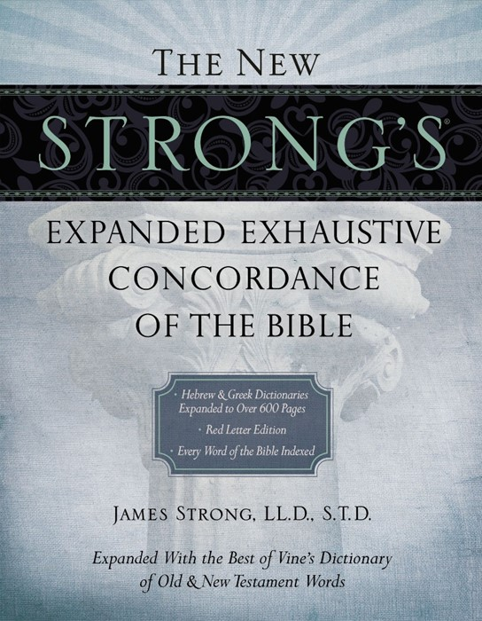 New Strong's Expanded Exhaustive Concordance Of The Bibl, T (Hard Cover)