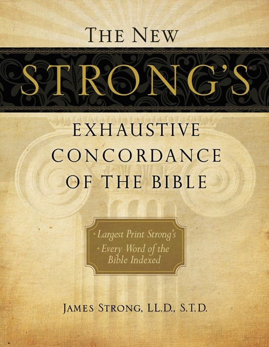 New Strong's Exhaustive Concordance Of The Bible, Supers, T (Hard Cover)