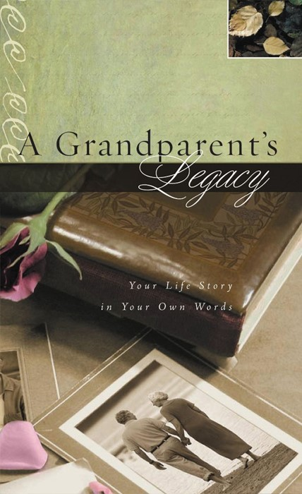 A Grandparent's Legacy (Hard Cover)