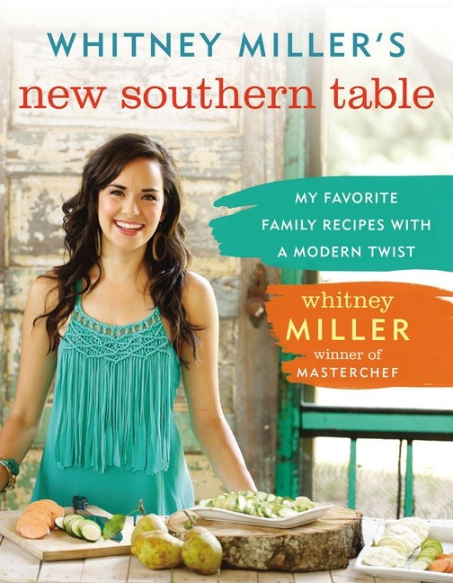 Whitney Miller's New Southern Table (Hard Cover)