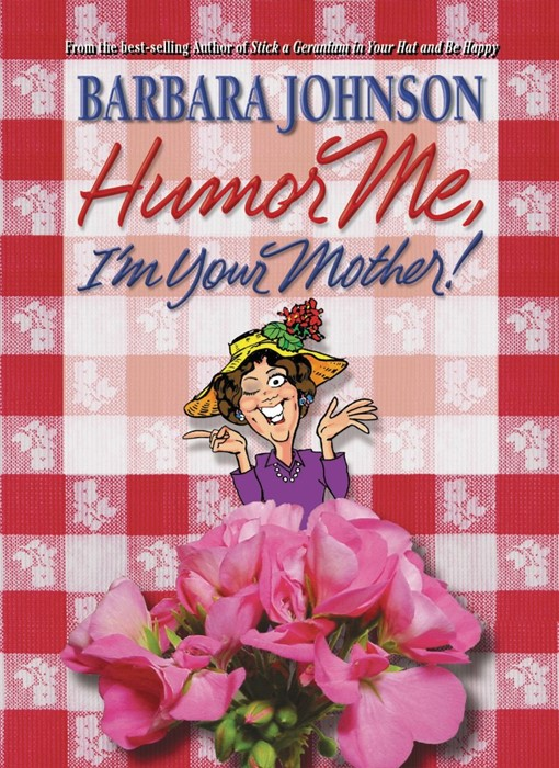 Humor Me, I'M Your Mother (Paperback)