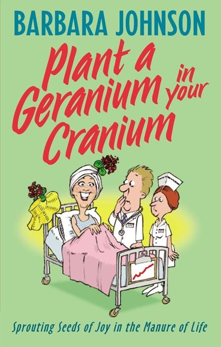 Plant A Geranium In Your Cranium (Paperback)